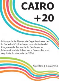 CAIRO+20 - Informe de la Alianza de Organizaciones de la Sociedad Civil sobre el cumplimiento del Programa de Acción de la Conferencia Internacional de Población y Desarrollo y su seguimiento después de 2014.