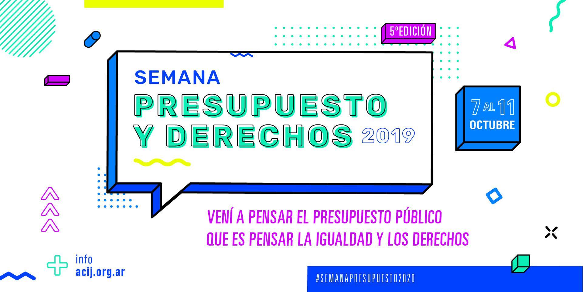 5° Edición de la semana «Presupuesto y Derechos».  El proyecto de #Presupuesto2020 y su impacto sobre los derechos